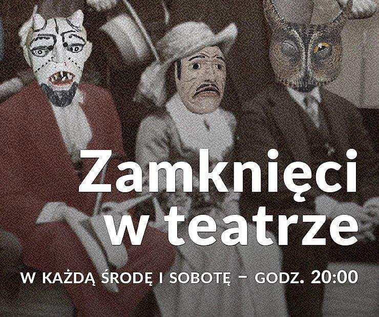 ZAMKNIĘCI W TEATRZE i LUDWICZEK – Teatr im. J. Słowackiego w Krakowie