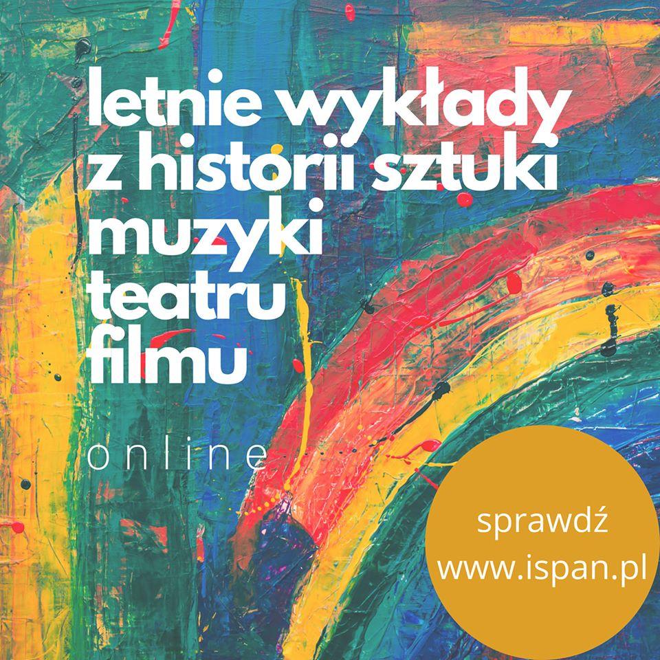 Letnie wykłady z historii sztuki, muzyki, teatru i filmu w Instytucie Sztuki PAN w Warszawie